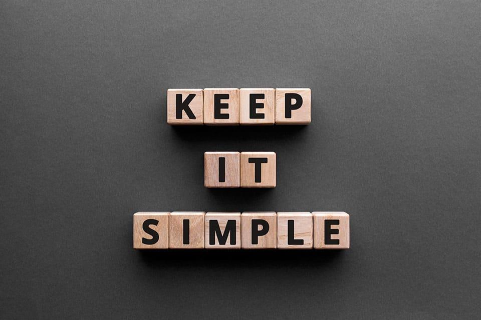 Håll det enkelt!